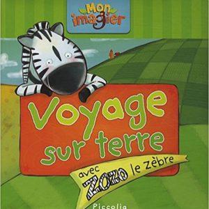 Voyage sur terre avec Zozo le zèbre – Mon imagier – Editions Piccolia –