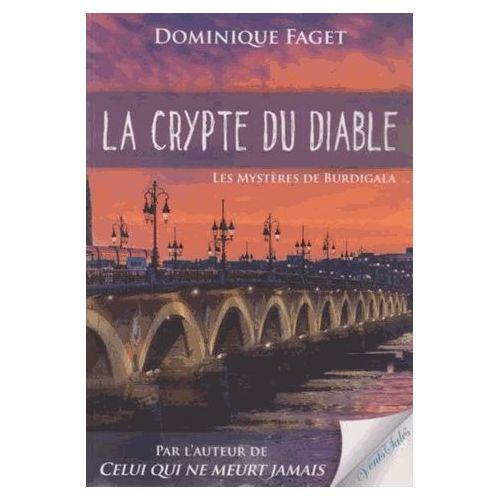 La Crypte du Diable – Les mystères de Burdigala – Dominique Faget – Editions Vents Salés –