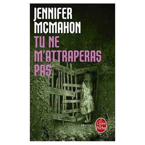 Tu ne m'attraperas pas – Jennifer McMahon – thriller – Le livre de poche –