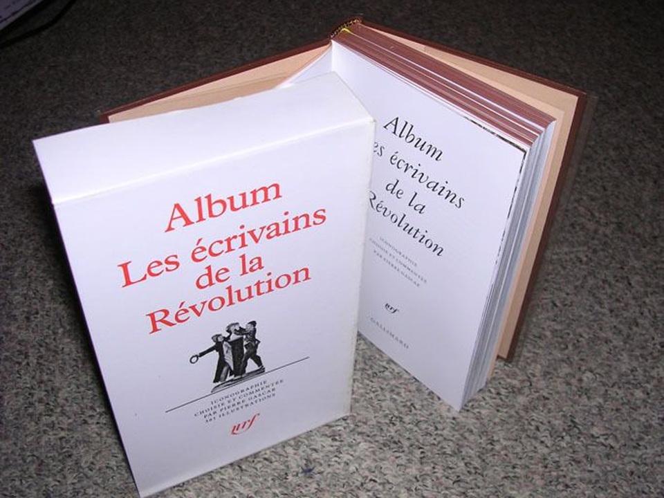 Album de la Pléïade  Les Ecrivains De La Révolution  Iconographie choisie et commentée par Pierre Gascar