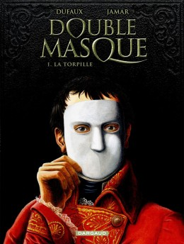 Double Masque Tome 1 La Torpille – Dufaux – Jamar – Editions Dargaud –