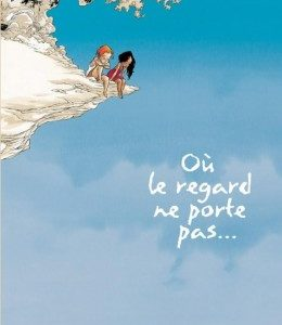 Où le regard ne porte pas… (1) – Georges Abolin – Olivier Pont – Editions Dargaud  2004 – D.L. Janvier 2004 –