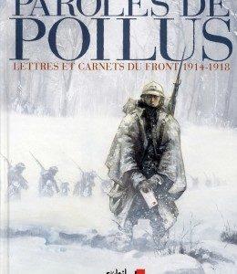 Paroles de Poilus – Lettres et Carnets du Front 1914-1918 – Edition Soleil -Jean-Pierre Guéno –