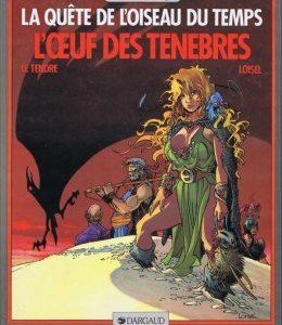 La Quête de l'oiseau du temps – L'oeuf des ténèbres – E.O. 1987 – Le Tendre – Loisel – Editions Dargaud –