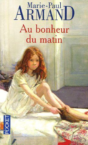 Au bonheur du matin – Marie-Paul Armand – Pocket