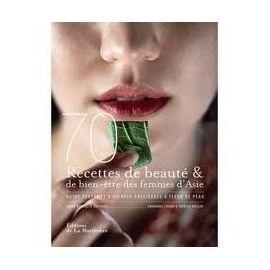 70-recettes-de-beaute-de-bien-etre-des-femmes-d-asie-soins-parfumes-pierres-precieuses-a-fleur-de-peau-de-marie-benedicte-gauthier-livre-888482954_ML