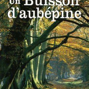 Un Buisson D'aubépine – Maurice Chalayer – Editions De Borée –