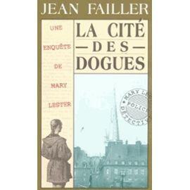 La Cité Des Dogues – Une enquête de Mary Lester – Jean Failler – Editions Du Palémon –