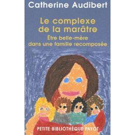 Le-Complexe-De-La-Maratre-Etre-Belle-Mere-Dans-Une-Famille-Recomposee-Livre-1024806928_ML
