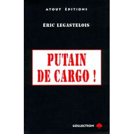 Legastelois-Eric-Putain-De-Cargo-Livre-894389246_ML