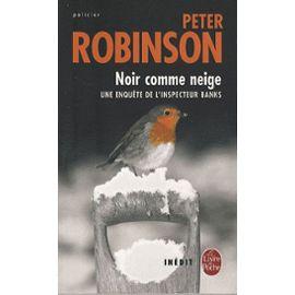 Noir comme neige – Une enquête de l'inspecteur Banks – Peter Robinson – Le livre de poche