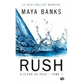 A fleur de peau Tome 1 : Rush – Maya Banks – Editions Milady –