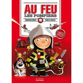 Au Feu Les Pompiers – Carlo Zaglia – De La Martinière jeunesse –