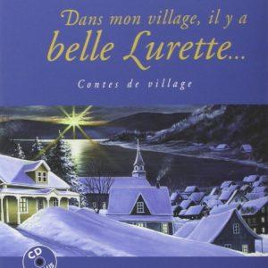 Dans mon village, il y a belle lurette contes de village Fred Pellerin Ed. Planète rebelle