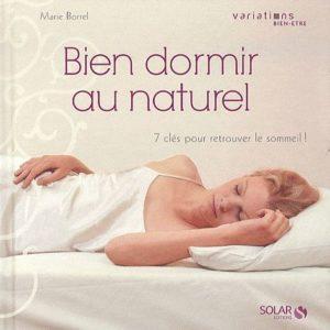 Bien Dormir au naturel 7 clés pour retrouver le sommeil Solar Editions