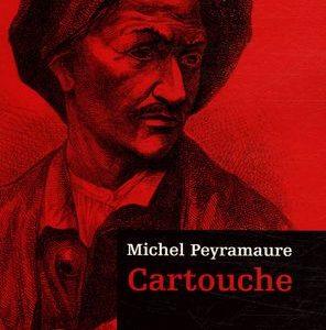 Cartouche Michel Peyramaure Robert Laffont Roman