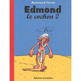 Edmond le Cochon 2 – Rochette & Veyron – Cornélius Edition –