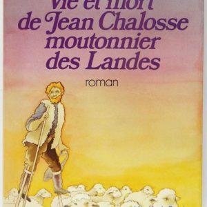 Vie et mort de Jean Chalosse, moutonnier des Landes – Roger Boussinot – Editions Robert Laffont –