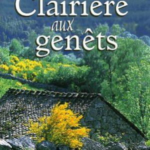 La clairière aux genêts – Christiane Gallois – Editions de Borée –