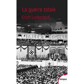 La Guerre Totale – Erich Ludendorff – Collection Tempus – Editions Perrin –