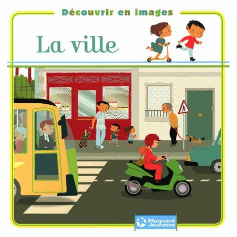 Découvrir en images : La Ville – Illustrations Charlie Pop – Editions Magnard Jeunesse –