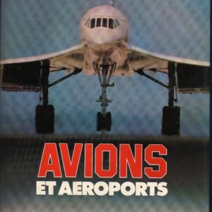 Avions et Aéroports – Collectif – Editions Atlas – 1979 –