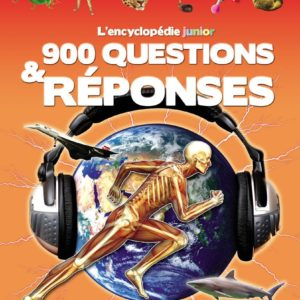 L'encyclopédie Junior – 900 questions & réponses – Editions Lito –