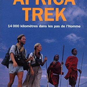 Africa Trek – 14000 Kilomètres dans les pas de l'homme – Sonia et Alexandre Poussin – Editions Robert Laffont –