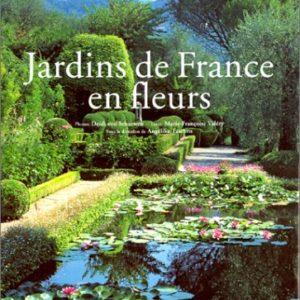 Jardins de France en fleurs – Photos Deidi von Schaewen – Texte : Marie-Françoise Valéry – Sous la direction de Angélika Taschen – Editions Taschen –