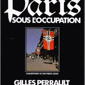 Paris sous l'occupation – Gilles Perrault –  Editeur Belfond –