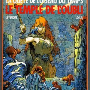 La Quête De L'Oiseau Du Temps – Le Temple de l'oubli – E.O. 1985 – LE TENDRE – LOISEL – Editions Dargaud –