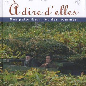 A dire d'elles Des palombes… et des hommes – Daniel Testet – Les Editions de l'Entre-deux-Mers –