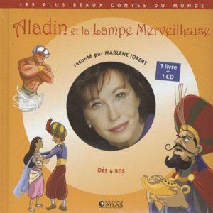 Aladin et la Lampe Merveilleuse raconté par Marlène Jobert – 1 livre + 1 CD – Editions Atlas