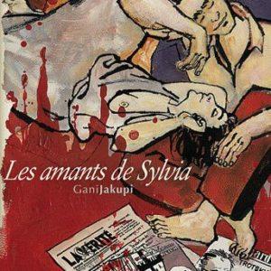 Les amants de Sylvia – Gani Jakupi – Editions Futuropolis –