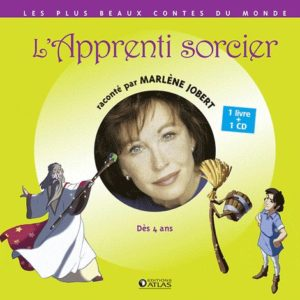L'Apprenti sorcier raconté par Marlène Jobert -1 Livre + 1 CD – Editions Atlas
