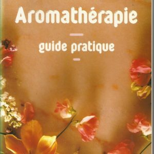 Aromathérapie – guide pratique – Shirley Price – Editions Amrita –