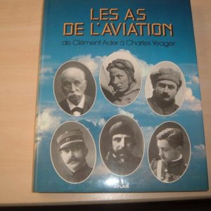 Les As de l'aviation de Clément Ader à Charles Yeager – Editions Atlas –