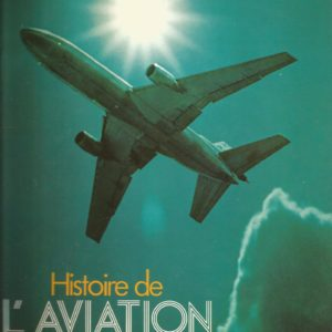 Histoire de l'aviation – Christopher Chant – Editions Atlas – 1979 –