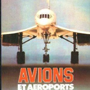 Avions et Aéroports – Collectif – Editions Atlas – 1979 –
