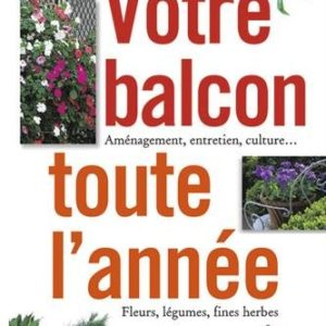 Votre Balcon Toute L'Année – Michel Beauvais – La Maison rustique – Flammarion –