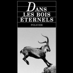 Dans les Bois Eternels – Fred Vargas – Viviane Hamy Editions