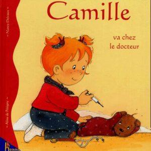 Camille va chez le docteur – Aline de Pétigny – Nancy Delvaux – Editions Hemma –