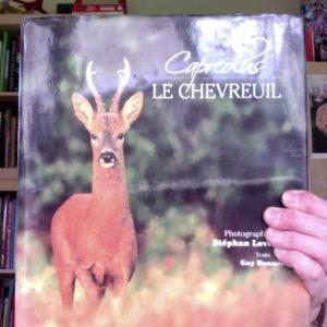 Capréolus Le Chevreuil – Photographies de Stéphan Levoye – Texte de Guy Bonnet –