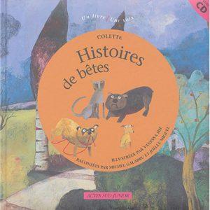 Colette –  Histoires de bêtes – Illustrées par Vanessa Hié – racontées par Michel Galabru et Joëlle Miquel – Actes Sud Junior –
