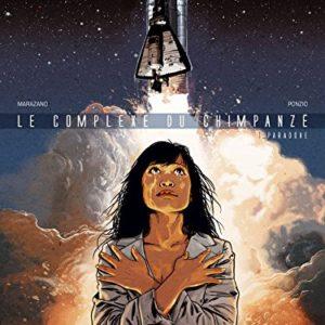 Le complexe du chimpanzé Tome 1 : Le paradoxe – Marazano – Ponzio – Edition Dargaud – E.O. – DL Avril 2007 –