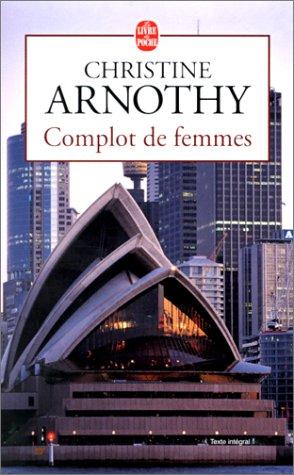 Complot de femmes – Christine Arnothy – Le livre de poche