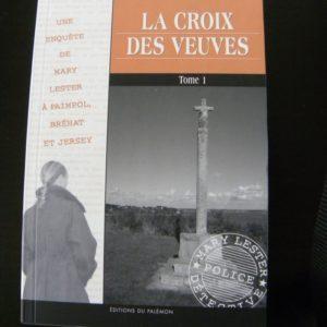 La Croix Des Veuves Tome 1 – Jean Failler – Editions du Palémon –
