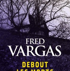 Debout les morts Fred Vargas – Collection J'ai Lu poche –