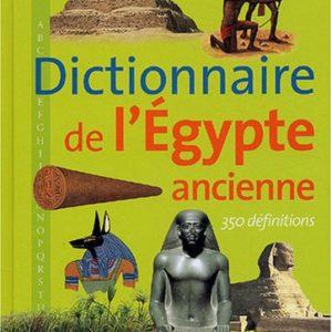 Dictionnaire de l'Egypte ancienne – Florence Maruéjol – Illustrations Emmanuelle Etienne – 350 définitions – Editions Casterman –