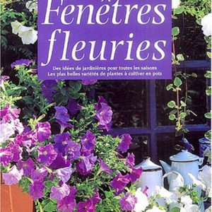Fenêtres fleuries – Nelly & Pierre Tourmente – Rustica Editions –